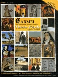 Stéphane-Marie Morgain et Marie-Laurent de la Résurrection - Carmel N° 143 Mars 2012 : Pour une approche historique de Thérèse d'Avila.
