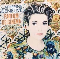 Collectif - Catherine Deneuve - Parfum de cinéma.