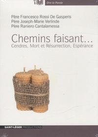 Francesco Rossi de Gasperis et Joseph-Marie Verlinde - Chemins faisant... - Cendres, Mort et Résurrection, Espérance. 1 CD audio MP3