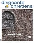 Françoise Vintrou - Dirigeants chrétiens N° 56, Novembre-déce : La folie de créer.