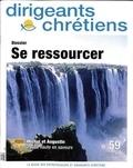 Françoise Vintrou - Dirigeants chrétiens N° 59 : Se ressourcer.