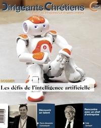 Dirigeants Chrétiens - Dirigeants chrétiens N° 99 : Les défis de l'intelligence artificielle.