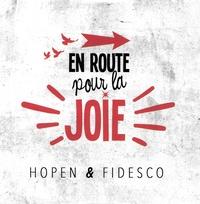 Hopen et  Fidesco - En route pour la joie. 1 CD audio
