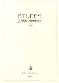 Patrick Hala - Etudes grégoriennes N° XLIV/2017 : .