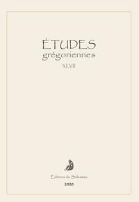 Solesmes - Etudes grégoriennes N° XLVII, 2020 : .