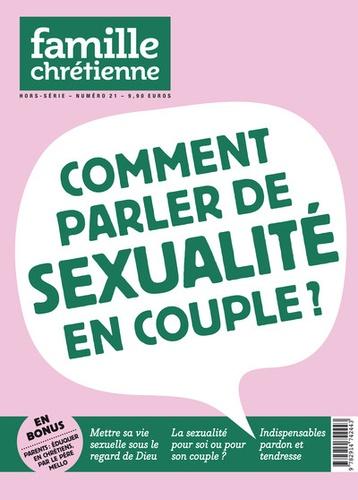 Bénédicte Drouin-Jollès - Famille Chrétienne Hors-série N° 21 : Comment parler de sexualité en couple ?.
