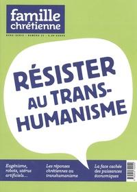 Bénédicte Drouin-Jollès - Famille Chrétienne Hors-série N° 22 : Résister au transhumanisme.