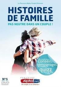 Anne de Noray et Benoît de La Rochère - Histoires de famille, pas neutre dans un couple !. 1 DVD