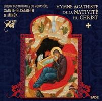 Collectif - Hymne acathiste de la nativité du Christ. 1 CD audio MP3