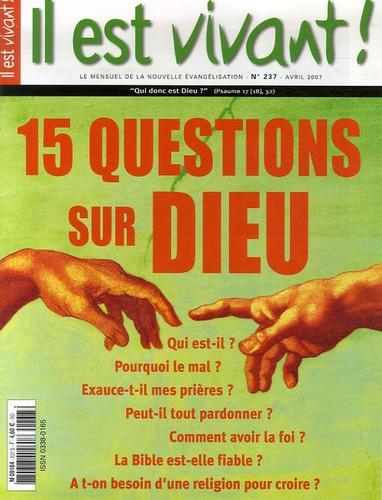 Hubert de Torcy - Il est vivant ! N° 237, Avril 2007 : 15 questions sur Dieu.