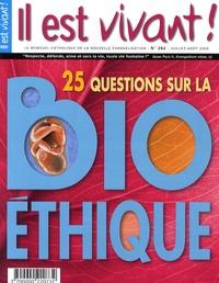 Hubert de Torcy - Il est vivant ! N° 262 Juillet-Août : 25 questions sur la bioéthique.