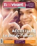 Editions de l'Emmanuel - Il est vivant ! N° 333, octobre, nov : Accueillir - La joie de l'exhortation apostolique - La joie de l'amour !.