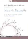 Joseph Ratzinger - Jésus de Nazareth - Volume 1, du Baptême dans le Jourdain à la Transfiguration. 1 CD audio MP3