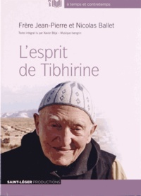Nicolas Ballet et  Frère Jean-Pierre - L'esprit de Tibhirine. 1 CD audio MP3