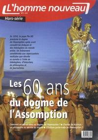 Philippe Maxence - L'homme nouveau Hors-série N° 1 : Les 60 ans du dogme de l'Assomption.