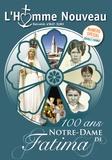 Collectif - L'homme nouveau Hors-série N° 26-27 : 100 ans Notre Dame de Fatima.