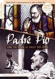 Philippe Maxence - L'homme nouveau Hors-série N° 30-31, : Padre Pio - Une vie pour le salut des âmes.
