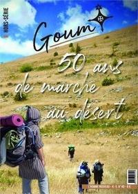 L'Homme nouveau - L'homme nouveau Hors-série N° 40 : Goum, 50 ans de marche au désert.