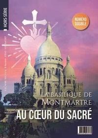 L'Homme nouveau - L'homme nouveau Hors-série N° 42-43 : La basilique de Montmartre, au Coeur du Sacré.