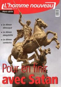Philippe Maxence - L'homme nouveau Hors-série N° 5 : Pour en finir avec Satan.