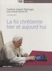 Benoît XVI - La foi chrétienne hier et aujourd'hui. 1 CD audio MP3