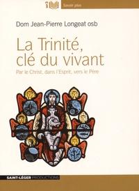 Jean-Pierre Longeat - La Trinité, clé du vivant - Par le Christ, dans l'Esprit, vers le Père. 1 CD audio MP3