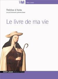 Thérèse D'Avila - Le livre de ma vie. 1 CD audio MP3