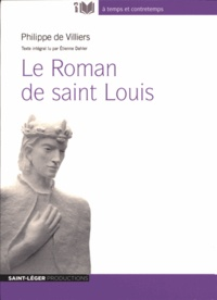 Philippe de Villiers - Le Roman de saint Louis. 1 CD audio MP3