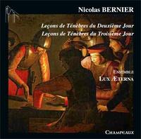 Nicolas Bernier - Leçons de Ténèbres du deuxième et troisième jour - Ensemble lux aeterna. 1 CD audio