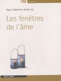 Catherine Aubin - Les fenêtres de l'âme. 1 CD audio MP3