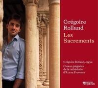 Grégoire Rolland - Les sacrements - Chœur grégorien de la cathédrale d'Aix-en-Provence. 1 CD audio