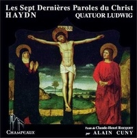 Quatuor Ludwig et Joseph Haydn - Les sept dernières paroles du Christ. 1 CD audio