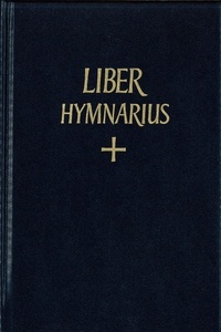 Abbaye de Solesmes - Liber hymnarius cum invitatoriis & aliquibus responsoriis - Antiphonale romanum tomus alter.
