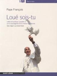 Pape François - Loué sois-tu - Lettre encyclique Laudato si' sur la sauvegarde de la maison commune. 1 CD audio MP3