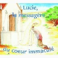 Père Ange-Marie et Robert Hugh Benson - Lucie, la messagère du Coeur Immaculé. 1 CD audio MP3
