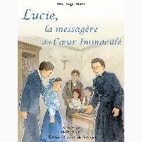 Ange-marie Père et William Cavanaugh - Lucie, la messagère du Coeur Immaculé. 1 CD audio MP3
