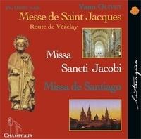 Yann Olivet - Messe de Saint Jacques - Route de Vézelay. 1 CD audio