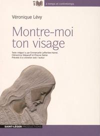 Véronique Lévy - Montre-moi ton visage. 1 CD audio MP3