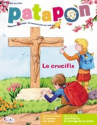 Pierre Téqui - Patapon N° 406, Avril 2014 : Le crucifix.
