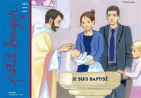Mission Thérésienne - Petit berger N° 115, juin 2020 : Je suis baptisé.