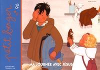 Bruno Thévenin - Petit berger N° 96, Septembre 201 : Ma journée avec Jésus.