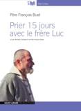 François Buet - Prier 15 jours avec le frère Luc. 1 CD audio MP3