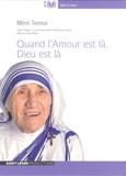Mère Teresa - Quand l'Amour est là, Dieu est là. 1 CD audio MP3