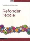 Nathanaël Wallenhorst - Refonder l'école. 1 CD audio MP3