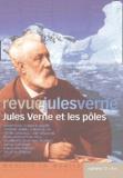 Agnès Marcetteau-Paul et Samuel Sadaune - Revue Jules Verne N°17 : Jules Verne et les pôles.
