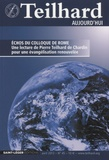 Gérard Donnadieu - Teilhard aujourd'hui N° 45, avril 2013 : Echos du colloque de Rome - Une lecture de Pierre Teilhard de Chardin pour une évangélisation renouvelée.