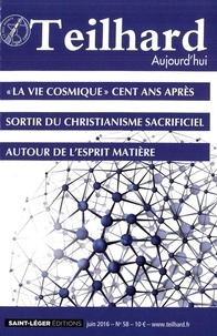 """Jacques Masurel - Teilhard aujourd'hui N° 58, juin 2016 : """"La vie cosmique"""" cent ans après."""