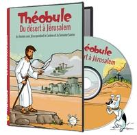 Dominicains de France et Paul Beaupère - Théobule, Du désert à Jérusalem - Cheminer avec Jésus pendant le Carême et la Semaine Sainte. 1 DVD