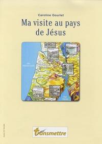 Caroline Gourlet - Transmettre N° 103, Eté 2008 : Ma visite au pays de Jésus.