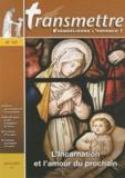 Columba Marmion - Transmettre N° 127, Janvier 2011 : L'Incarnation et l'amour du prochain.